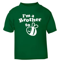 I'm a brother to be green Baby Toddler Tshirt 2 Years