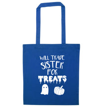 Will trade sister for treats blue tote bag