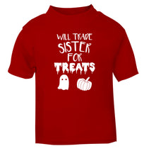 Will trade sister for treats red Baby Toddler Tshirt 2 Years