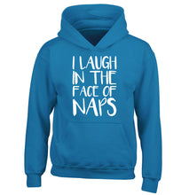 I laugh in the face of naps children's blue hoodie 12-14 Years