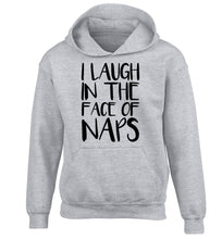 I laugh in the face of naps children's grey hoodie 12-14 Years