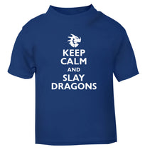 Keep calm and slay dragons blue Baby Toddler Tshirt 2 Years