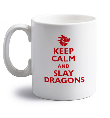 Keep calm and slay dragons right handed white ceramic mug