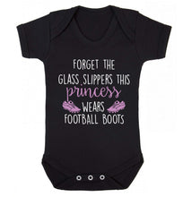 Forget the glass slippers this princess wears football boots Baby Vest black 18-24 months