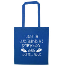 Forget the glass slippers this princess wears football boots blue tote bag