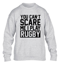 You can't scare me I play rugby children's grey sweater 12-14 Years