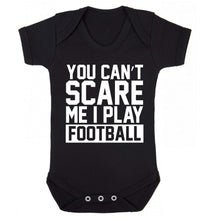 You can't scare me I play football Baby Vest black 18-24 months