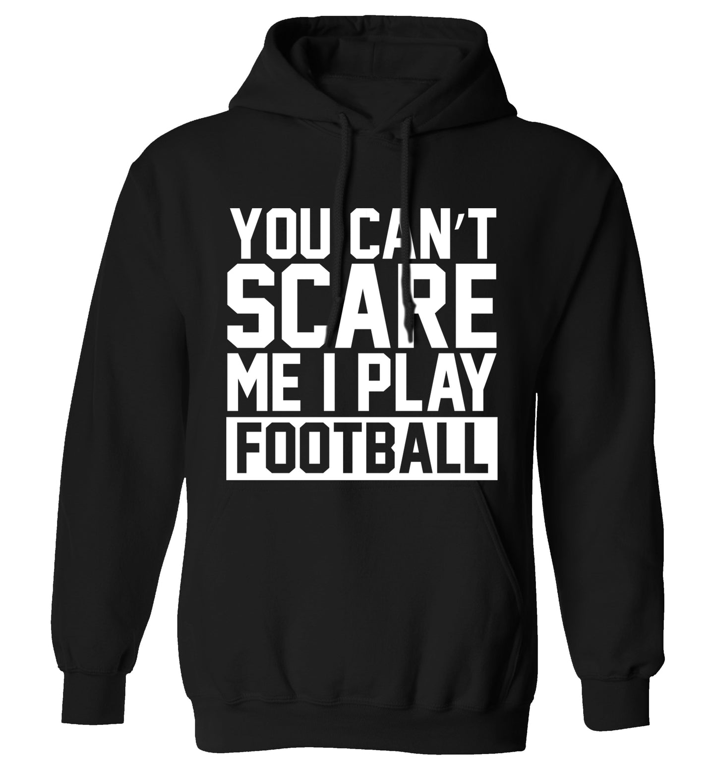 You can't scare me I play football adults unisex black hoodie 2XL