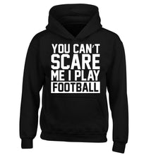You can't scare me I play football children's black hoodie 12-14 Years
