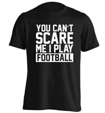 You can't scare me I play football adults unisex black Tshirt 2XL