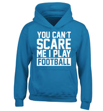 You can't scare me I play football children's blue hoodie 12-14 Years
