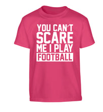 You can't scare me I play football Children's pink Tshirt 12-14 Years