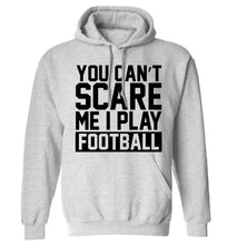 You can't scare me I play football adults unisex grey hoodie 2XL