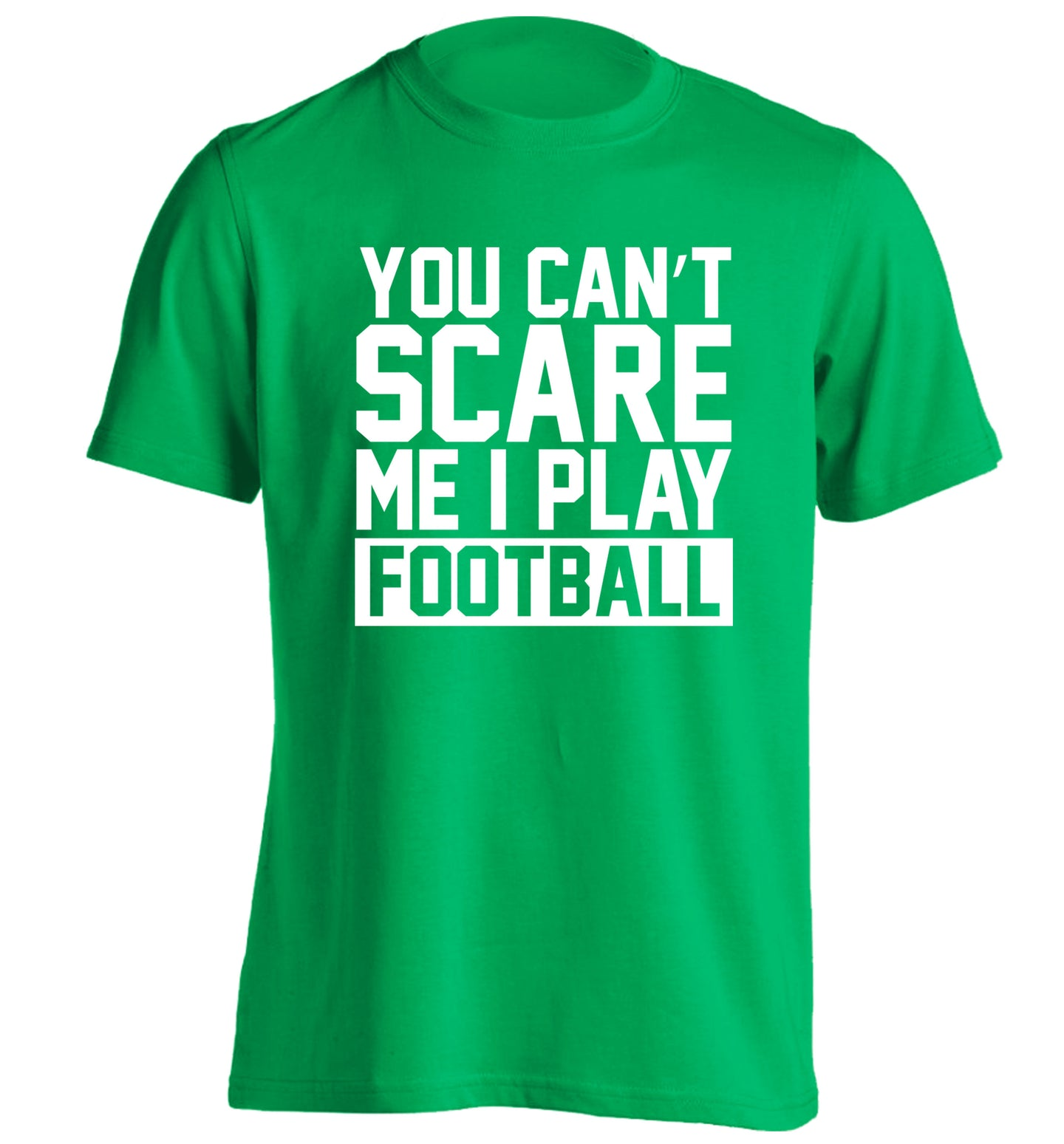 You can't scare me I play football adults unisex green Tshirt 2XL