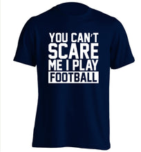 You can't scare me I play football adults unisex navy Tshirt 2XL
