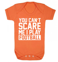 You can't scare me I play football Baby Vest orange 18-24 months