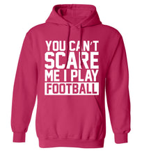 You can't scare me I play football adults unisex pink hoodie 2XL