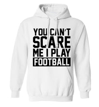 You can't scare me I play football adults unisex white hoodie 2XL