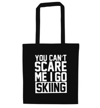 You can't scare me I go skiing black tote bag