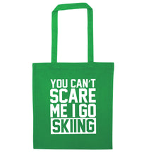 You can't scare me I go skiing green tote bag