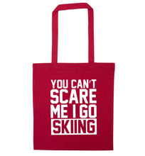 You can't scare me I go skiing red tote bag