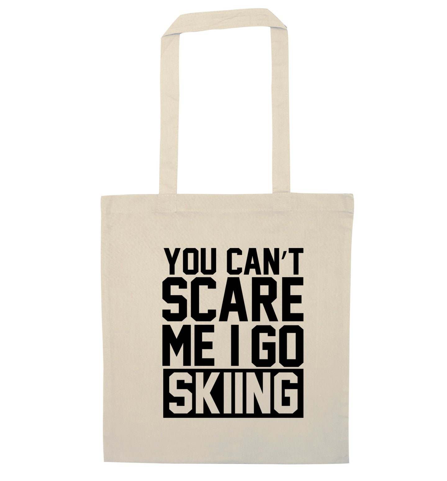 You can't scare me I go skiing natural tote bag