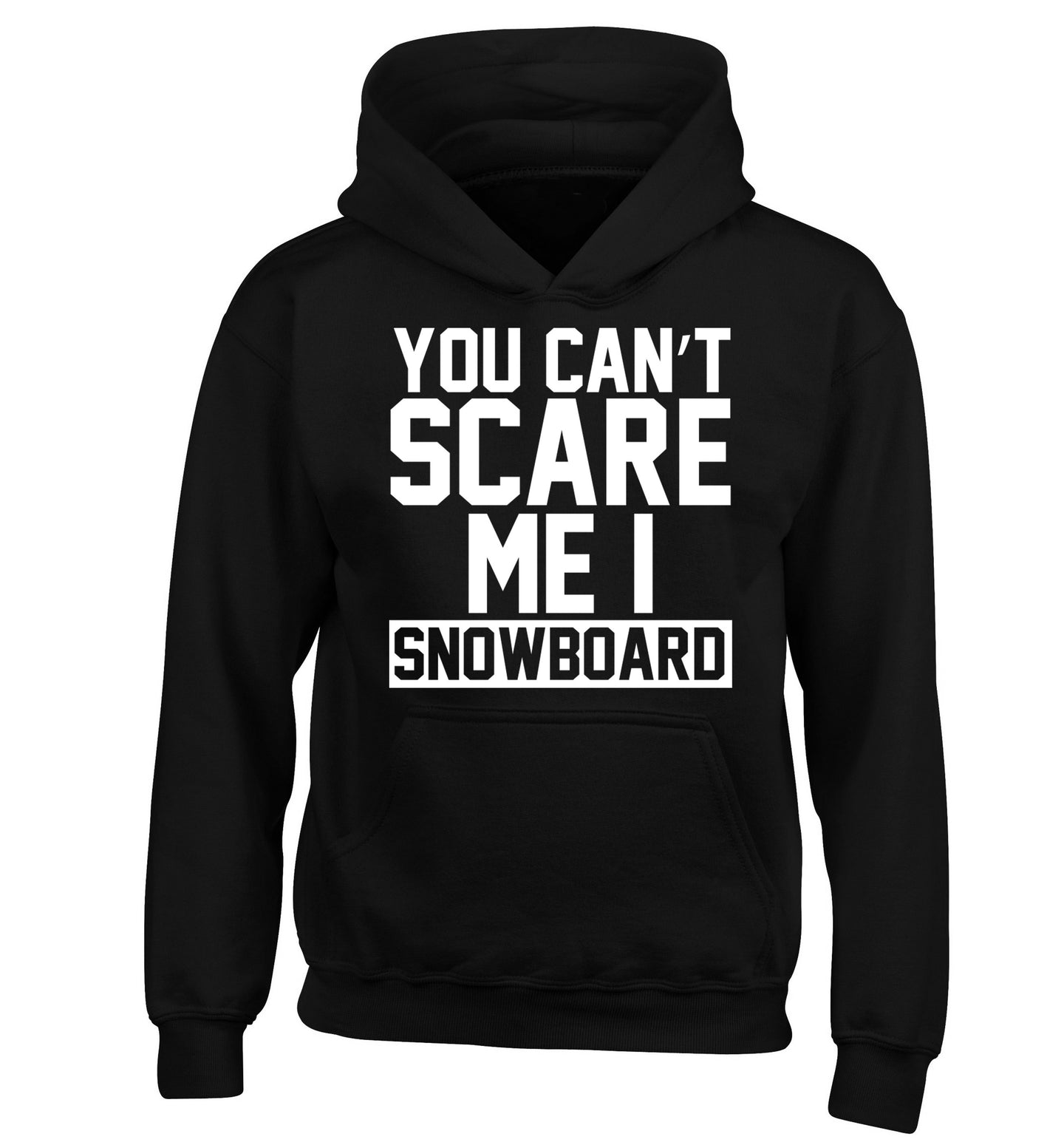 You can't scare me I snowboard children's black hoodie 12-14 Years