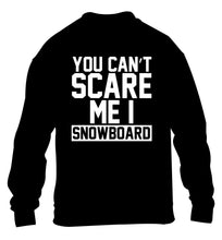 You can't scare me I snowboard children's black sweater 12-14 Years
