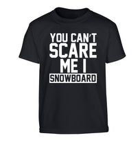 You can't scare me I snowboard Children's black Tshirt 12-14 Years