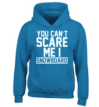 You can't scare me I snowboard children's blue hoodie 12-14 Years