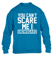 You can't scare me I snowboard children's blue sweater 12-14 Years