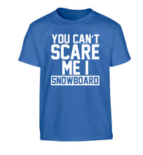 You can't scare me I snowboard Children's blue Tshirt 12-14 Years