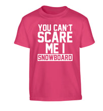 You can't scare me I snowboard Children's pink Tshirt 12-14 Years