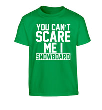 You can't scare me I snowboard Children's green Tshirt 12-14 Years