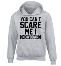 You can't scare me I snowboard children's grey hoodie 12-14 Years