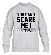 You can't scare me I snowboard children's grey sweater 12-14 Years