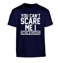 You can't scare me I snowboard Children's navy Tshirt 12-14 Years