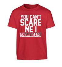You can't scare me I snowboard Children's red Tshirt 12-14 Years
