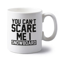 You can't scare me I snowboard left handed white ceramic mug