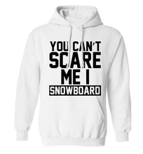 You can't scare me I snowboard adults unisex white hoodie 2XL