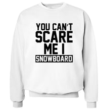 You can't scare me I snowboard Adult's unisex white Sweater 2XL