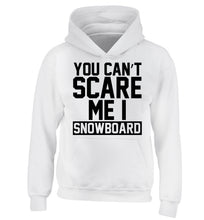 You can't scare me I snowboard children's white hoodie 12-14 Years