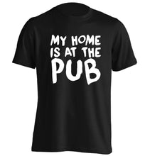 My home is at the pub adults unisex black Tshirt 2XL