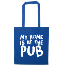 My home is at the pub blue tote bag