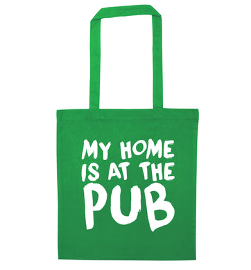 My home is at the pub green tote bag