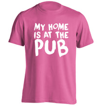My home is at the pub adults unisex pink Tshirt 2XL