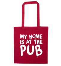 My home is at the pub red tote bag