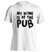My home is at the pub adults unisex white Tshirt 2XL