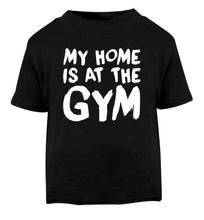 My home is at the gym Black Baby Toddler Tshirt 2 years