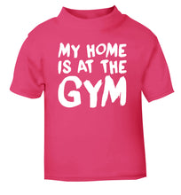My home is at the gym pink Baby Toddler Tshirt 2 Years